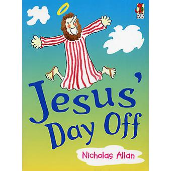 Jesus' Day Off by Nicholas Allan - 9780099262732 Book
