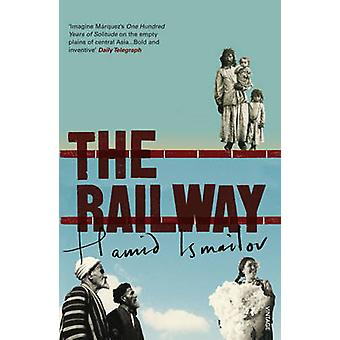 The Railway by Hamid Ismailov - Robert Chandler - 9780099466130 Book