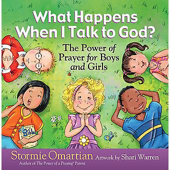 What Happens When I Talk to God? - The Power of Prayer for Boys and Gi