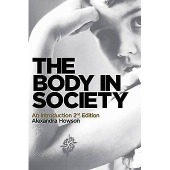 The Body in Society - An Introduction (2nd Revised edition) by Alexand