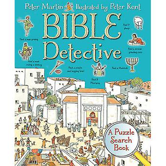 Biblia Detective - un libro de búsqueda de Puzzle de Peter Martin - Peter Kent-