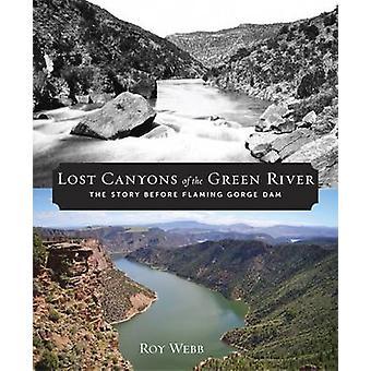 Lost Canyons av floden grön - historien innan Flaming Gorge Dam b