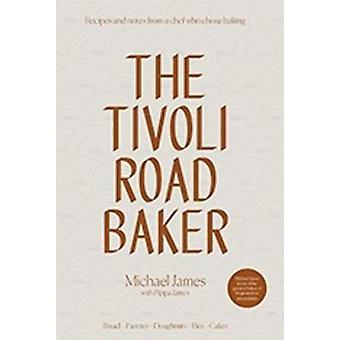 The Tivoli Road Baker by Michael James - 9781743793206 Book