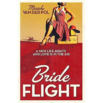 Bride Flight by Marieke Van Der Pol - Colleen Higgins - 9781846271731