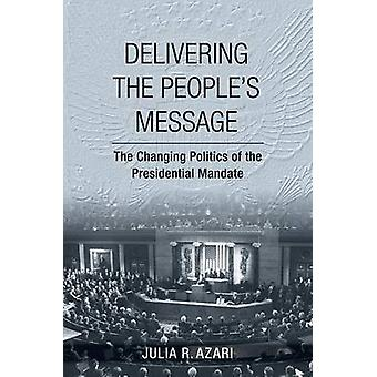 Delivering the People's Message - The Changing Politics of the Preside