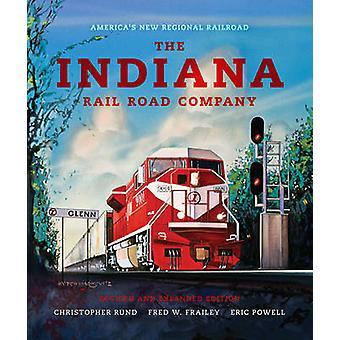 The Indiana Rail Road Company - America's New Regional Railroad (2nd R