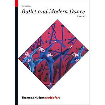 Ballett und Modern Dance (3. überarbeitete Auflage) von Susan Au - Jim Rutte