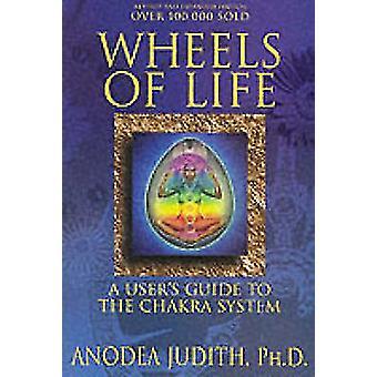 Wielen van leven - User's Guide to het chakrasysteem door Anodea-Judith-