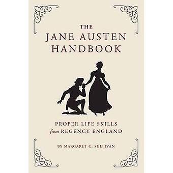 Le manuel de Jane Austen - un Guide sage et élégante pour son monde b