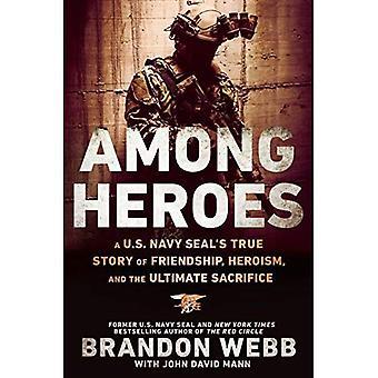 Bland hjältar: En US Navy SEALs sann historia om vänskap, hjältemod och det största offret