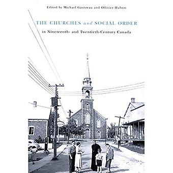 The Churches and Social Order in Nineteenth- and Twentieth-Century Canada (McGill-Queen's Studies in the History of Religion)