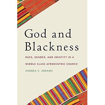 God and Blackness: Race, Gender, and Identity in a Middle Class Afrocentric Church