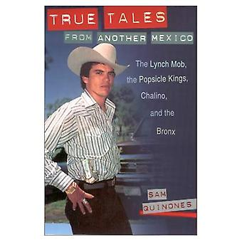 True Tales from Another Mexico: The Lynch Mob, the Popsicle Kings, Chalino and the Bronx
