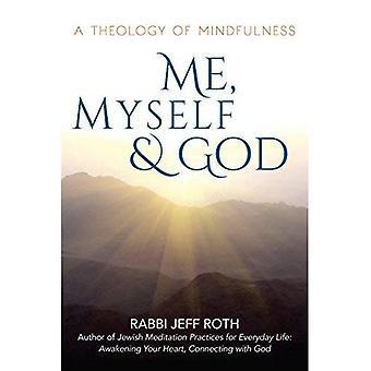 Moi, moi et Dieu: la théologie de la pleine conscience