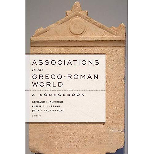 ASSOCIATIONS IN THE GRECO ROMAN WORLD