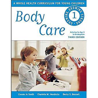 Soins du corps: Un programme de santé totale pour les jeunes enfants (de plus en plus, de plus en plus fort)
