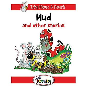 Mud and Other Stories: Jolly Phonics Readers (Inky Mouse & Friends)