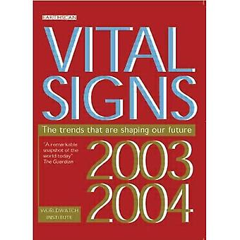 Vital Signs 2003-2004: The Trends That are Shaping Our Future