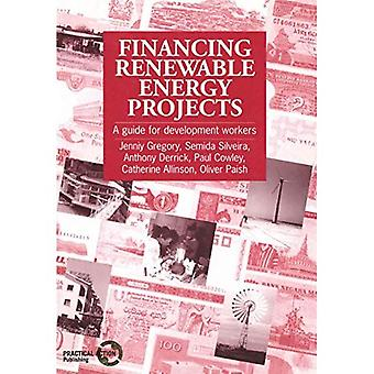 Financing Renewable Energy Projects : A Guide for Development Workers