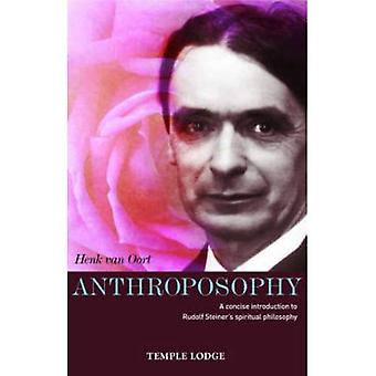 Anthroposophy: A Concise Introduction to Rudolf Steiner's Spiritual Philosophy [Illustrated]