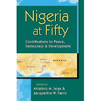 Nigeria at Fifty: Contributions to Peace, Democracy and Development