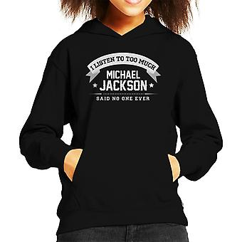I Listen To Too Much Michael Jackson Said No One Ever Kid's Hooded Sweatshirt