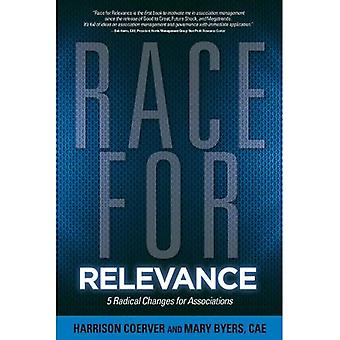 Race for Relevance: 5 Radical Changes for Associations (ASAE/Jossey-Bass Series)