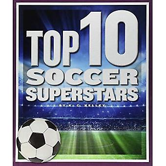 Top 10 Soccer Superstars (Top 10 in Sports)