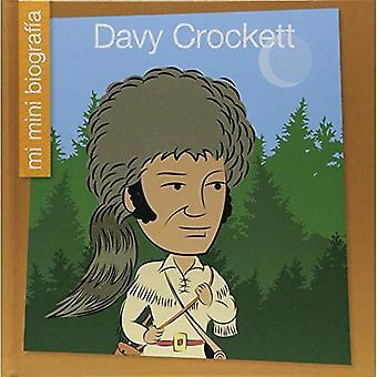 Davy Crockett Sp (Mi Mini Biograf un (mon Itty-Bitty Bio): ma bibliothèque au début)