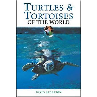 Turtles and Tortoises of the World (New edition) by David Alderton -