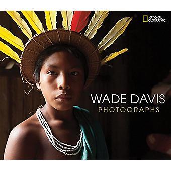 Wade Davis Photographs by Wade Davis - 9781426219375 Book