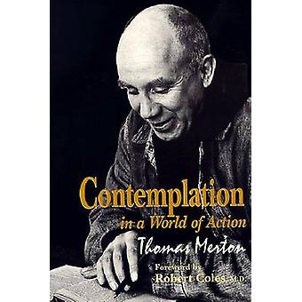 Contemplation in a World of Action Second Edition Restored and Corrected by Merton & Thomas