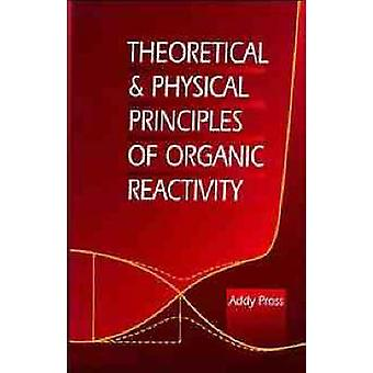 Theoretical and Physical Principles of Organic Reactivity by Pross & Addy