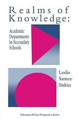 Realms of Knowledge Academic DepartHommests in Secondary Schools by Siskin & Leslie Santee
