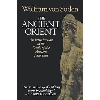 L'Orient ancien, An Introduction to the Study of the Ancient Near East de Von Soden & Wolfram