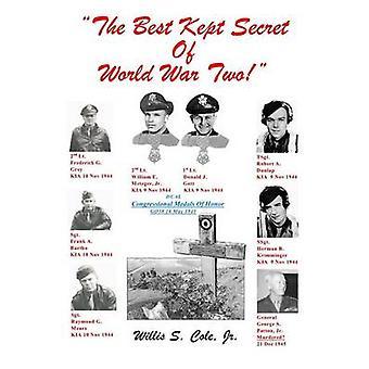 Das am besten gehütete Geheimnis des zweiten Weltkrieges von Cole & Willis S.