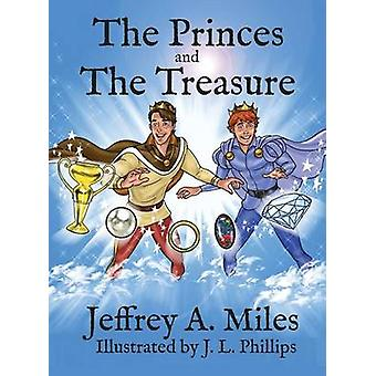 The Princes and the Treasure by Miles & Jeffrey A.