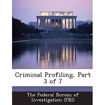 Parte 3 di 7 dal Federal Bureau of Investigation FBI di profilo criminale