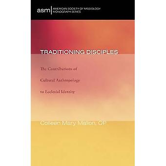 Traditioning Disciples by Mallon & Colleen Mary & OP