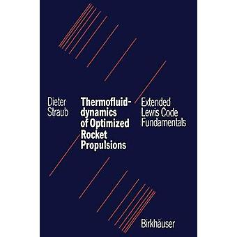 Thermofluiddynamics of Optimized Rocket Propulsions  Extended Lewis Code Fundamentals by STRAUB