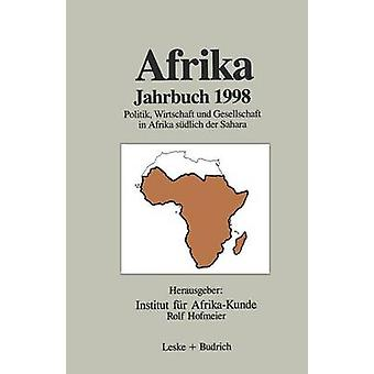 Afrika Jahrbuch 1998 Politik Wirtschaft und Gesellschaft in Afrika sdlich der Sahara par Institut fr AfrikaKunde