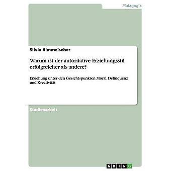 Warum ist der autoritative Erziehungsstil erfolgreicher als andere by Himmelseher & Silvia