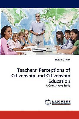 Teachers Perceptions of Citizenship and Citizenship Education by Zahomme & Husam