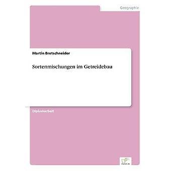 Sortenmischungen Im Getreidebau & Martin Bretschneider