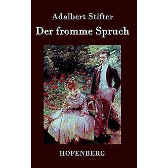 Der fromme Spruch by Adalbert Stifter