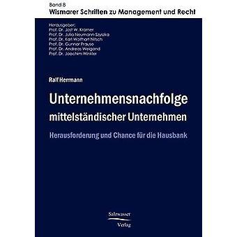 Unternehmensnachfolge mittelstndischer Unternehmen by Herrmann & Ralf
