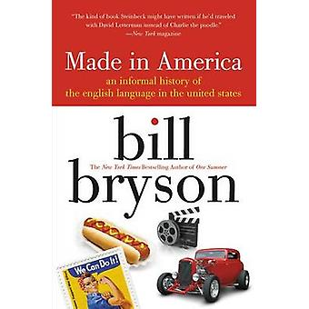 Made in America - An Informal History of the English Language in the U