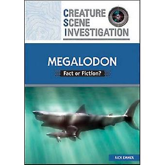 Megalodon - Fact or Fiction? by Rick Emmer - 9780791097779 Book