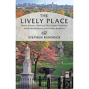 The Lively Place - Mount Auburn - America's First Garden Cemetery - an