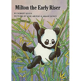 Milton the Early Riser by Robert Kraus - Jose Aruego - Ariane Dewey -